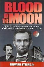 Blood on the Moon: The Assassination of Abraham Lincoln Book