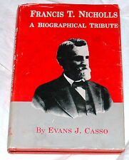 Francis T. Nicholls: A Biographical Tribute by Evans J. Casso