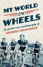 My World on Wheels: The Posthumous Autobiography ' Mockridge, Russell