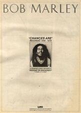 10/10/81PN11 POSTER ADVERT 15X11 BOB MARLEY : CHANCES ARE ALBUM