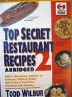 B01FIZ9MGY Top Secret Restaurant Recipes 2 Abridged  top secret r