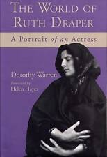The World of Ruth Draper: A Portrait of an Actress by Dorothy Warren