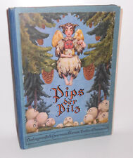 Pips der Pilz - Ein Wald - & Weihnachtsmärchen von Bassewitz & Baluschek 1930er