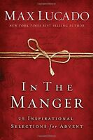 In the Manger: 25 Inspirational Selections for Advent by Max Lucado