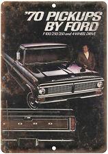 """1970 - Ford Pickup F100 F250 F350 Ad - 10"""" x 7"""" Retro Look Metal Sign"""