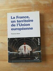 La France, un territoire de l'Union européenne - Florence Ciattoni - Hatier