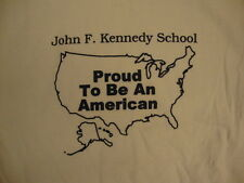 "John F Kennedy School JFK ""Proud to Be An American"" White T Shirt S"