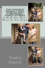 The Funniest Stories I Have Ever Heard/ Family Stories : A Book You Don't...