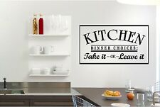Kitchen Dinner Choices, Take It Or Leave It Wall Art