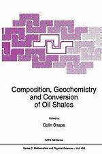Composition, Geochemistry and Conversion of Oil Shales 455 (2012, Paperback)