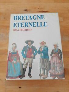BRETAGNE ETERNELLE : ART ET TRADITIONS - Bernadette Paimpont
