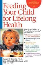 Feeding Your Child for Lifelong Health: Birth Through Age Six (Paperback or Soft