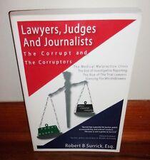 LAWYERS, JUDGES & JOURNALISTS-The Medical Malpractice Crisis-Surrick-SUPERB Cond