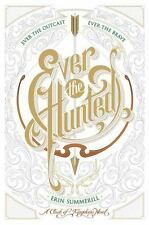 Ever the Hunted: A Clash of Kingdoms Novel by Summerill, Erin