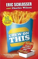 Chew on This: Everything You Don't Want to Know About Fast Food, Eric Schlosser