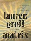 Matrix: A Novel by Lauren Groff