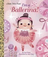 I'm a Ballerina!, Hardcover by Fliess, Sue; Chou, Joey (ILT), Brand New, Free...