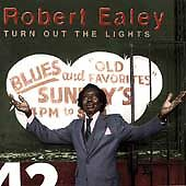 Turn out the Lights by Robert Ealey(CD, 1996, Black Top)BRAND NEW FACTORY SEALED