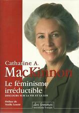SOCIOLOGIE - FEMINISME / LE FEMINISME IRREDUCTIBLE - C. MAC KINNON - 30 %
