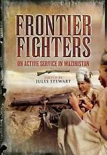 Frontier Fighters: On Active Service in Warziristan, Very Good Condition Book, W