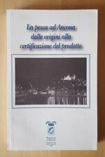 La pesca ad Ancona dalle origini alla certificazione del prodotto - 2004