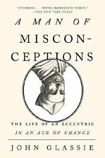 A Man of Misconceptions by John Glassie (Paperback) NEW