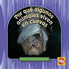 Por que algunos animales viven en cuevas / Why Animals Live in Caves (-ExLibrary