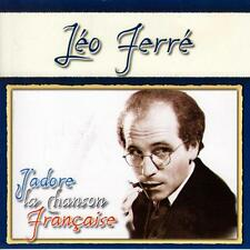 CD audio.../...LEO FERRE.../...J'ADORE LA CHANSON FRANCAISE.....