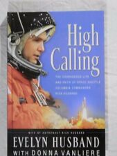 High Calling by Evelyn Husband - biography of Rick Husband - hardcover