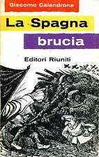 Giacomo Calandrone = LA SPAGNA BRUCIA 1ª Ed. 1962