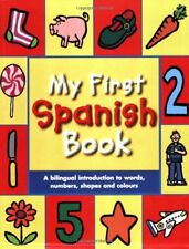 My First Spanish Book: A Bilingual Introduction to Words, Numbers, Shapes and.