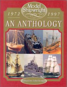 Model Shipwright: Anthology 1972-1997, Very Good Condition Book, Bowen, John, Ce