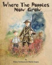Hilary Robinson, Where The Poppies Now Grow:. CARNEGIE & KATE GREENAWAY MEDAL No