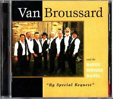 VAN BROUSSARD - By Special Request CD Funk/Soul (Bayou Boogie Band/Dale Dugas)