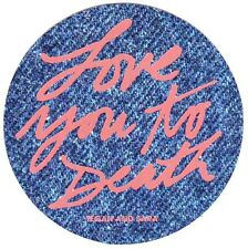 TEGAN & SARA Love You To Death 2016 Ltd Ed RARE Sticker +FREE Indie Pop Stickers