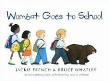 New - Wombat Goes To School by Jackie French & Bruce Whatley