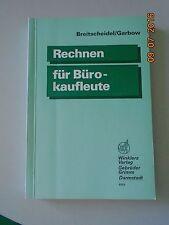 RECHNEN FÜR BÜROKAUFLEUTE - Breitscheidel und Garbow