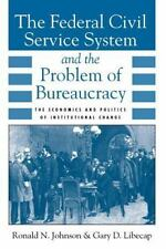 The Federal Civil Service System and the Problem of Bureaucracy: The Economics a