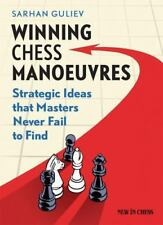Winning Chess Manoeuvres: Strategic Ideas That Masters Never Fail to Find r