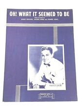 """1945 """"Oh ! What It Seemed To Be"""" Sheet Music Frankie Carle"""