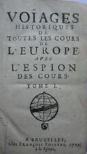 Voïages historiques de toutes les cours de l'Europe avec l'espion des cours 1709