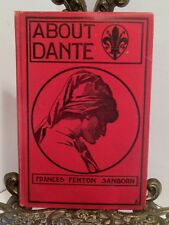 RARE 1901 About Dante And His Beloved Florence by Frances Fenton Sanborn HB