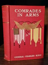 General Charles King - Comrades in Arms 1904 1st edition