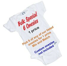 6 Onesies 1 price. Chose from any of our listed onesies Mix and Match