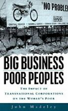 Big Business, Poor Peoples: The Impact of Transnational Corporations on the Worl