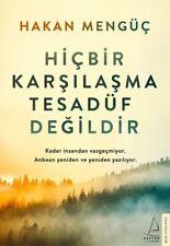 Hicbir Karsilasma Tesad��f Degildir Hakan Mengüc (Yeni Türkce Kitap)