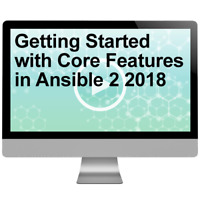 Getting Started with Core Features in Ansible 2 2018 Video Training