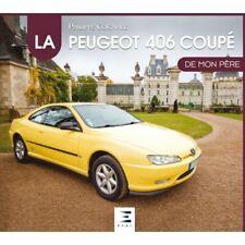 406 Coupe de mon Pere Peugeot Livre Etat - sur commande 15 J Delais Port 0e
