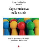 L'agire inclusivo nella scuola - Logiche, metodologie e tecnologie, per educator