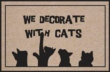 """""""We Decorate With Cats""""  - Indoor/Outdoor Mat/Welcome Mat/Porch Mat"""